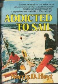 Addicted to Sail by Norris Hoyt.